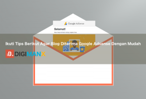 Ikuti Tips Berikut Agar Blog Diterima Google Adsense