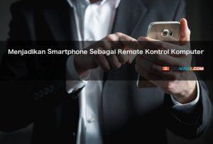 Smartphone Sebagai Remote Kontrol Komputer