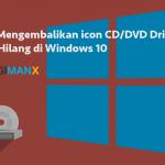 icon CD/DVD Windows 10 Hilang
