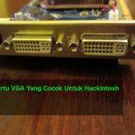 Daftar Kartu VGA Yang Cocok Untuk Hackintosh