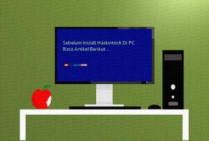 Sebelum Install Hackintosh Di PC Baca Artikel Berikut